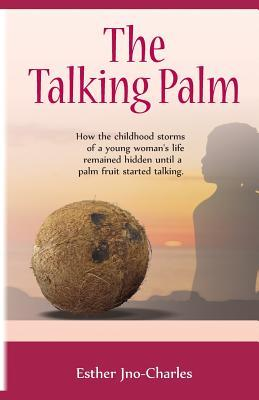 The Talking Palm by Esther Jno-Charles
