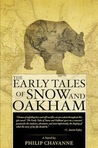 The Early Tales of Snow and Oakham by Philip Chavanne