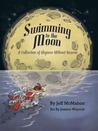 Swimming to the Moon: A Collection of Rhymes Without Reason