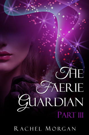 The Faerie Guardian, Part III