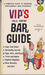 Vip's All New Bar Guide