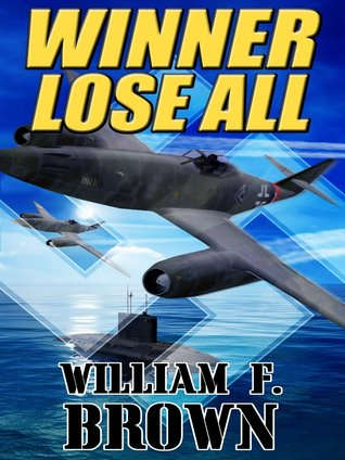 Winner Lose All - William F. Brown