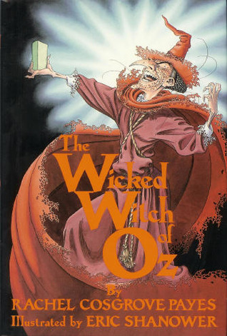 The Wicked Witch of Oz by Rachel Cosgrove Payes