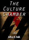 The Culture Chamber by Jeffrey D. Stalk