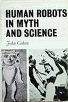 Human Robots in Myth and Science
