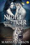 Night With A Tiger (Alaskan Tigers #4)