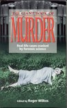 The Giant Book of Murder : Real Life Cases Cracked by Forensic Science