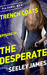 The Desperate by Seeley James