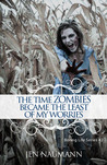 The Time Zombies Became the Least of My Worries (Boring Life #2)
