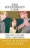 The Mysterious Case Episode One of the Time Card Series