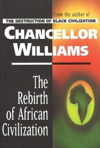 Rebirth of African Civilization by Chancellor Williams