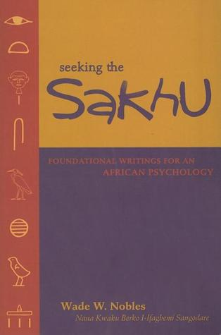 Seeking the Sakhu by Wade W. Nobles
