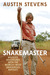 Snakemaster: Wildlife Adventures with the World�s Most Dangerous Reptiles