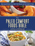 The Paleo Comfort Foods Bible: More Than 100 Grain-Free, Dairy-Free Recipes for Your Favorite Foods