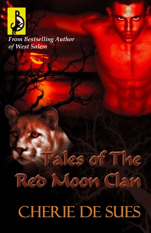 Tales of the Red Moon Clan by Chérie De Sues