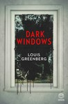 Dark Windows by Louis Greenberg