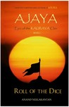 Ajaya: Roll of the Dice (Epic of the Kaurava clan, #1)