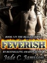 Feverish (Bullet, #3; Feverish, #1)
