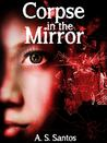Corpse In the Mirror