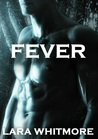 Fever by Lara Whitmore