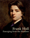 Frank Holl: Emerging from the Shadows