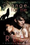 Change For Me (The Alpha's Kiss, #1)