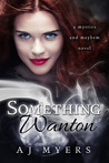 Something Wanton by A.J. Myers
