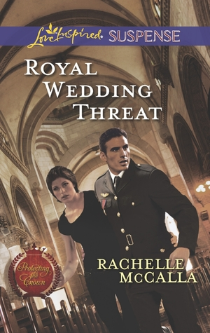 Royal Wedding Threat (Protecting The Crown #5)