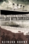 Titanic with ZOMBIES (The Zombie Apocalypse at Sea)