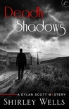 Deadly Shadows (A Dylan Scott Mystery, #6)