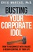 Busting Your Corporate Idol...