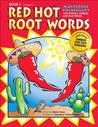 Red Hot Root Words Book 1: Mastering Vocabulary with Prefixes, Suffixes and Root Words; Grades 3-5