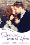 Stranded with a Hero (Three River Ranch, #3.5, Lone Pine Lake, #2.5; Real Men, #2.5; Accidentally In Love, #2.5)