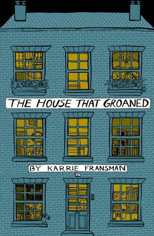 The House that Groaned by Karrie Fransman
