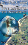 Five minutes to Doomsday by Jean-Yves Crozier