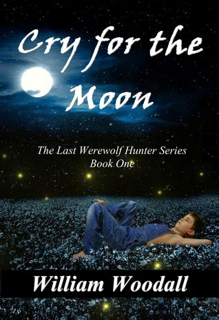 Cry for the Moon by William Woodall
