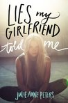 Lies My Girlfriend Told Me by Julie Anne Peters