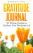 Gratitude Journal 52 Writing Prompts to Celebrate Your Wonderful Life