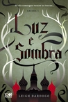 Luz e Sombra (The Grisha, #1)