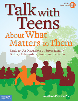Talk with Teens About What Matters to Them by Jean Sunde Peterson