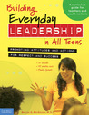 Building Everyday Leadership in All Teens: Promoting Attitudes and Actions for Respect and Success (A curriculum guide for teachers and youth workers)