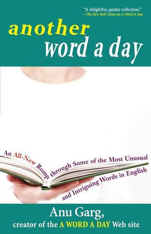 Another Word A Day by Anu Garg