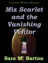 Miz Scarlet and the Vanishing Visitor