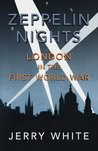 Zeppelin Nights: London in the First World War