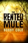 Rented Mule, The: A Novel
