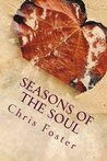 Seasons of the Soul by Chris  Foster