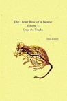 Over the Tracks (The Heart Rate of a Mouse, #1)