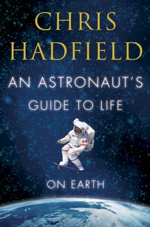 Free Download An Astronaut's Guide to Life on Earth PDF