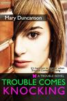 Trouble Comes Knocking by Mary Duncanson