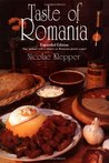 Taste of Romania: Its Cookery and Glimpses of Its History, Folklore, Art, Literature, and Poetry (New Hippocrene Original Cookbooks)